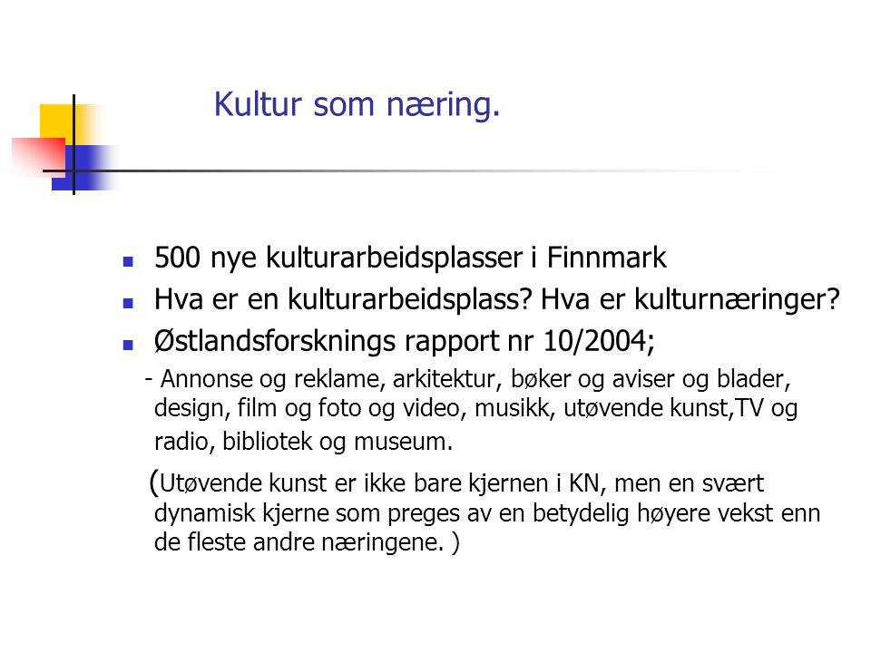 Kultur som næring. 500 nye kulturarbeidsplasser i Finnmark