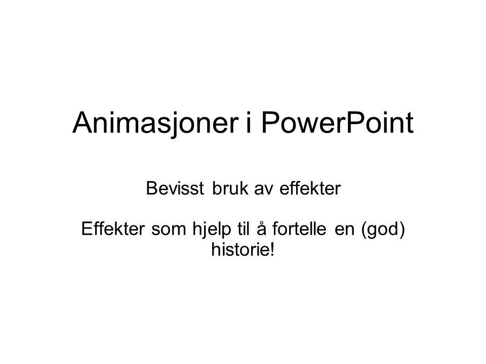 Animasjoner i PowerPoint