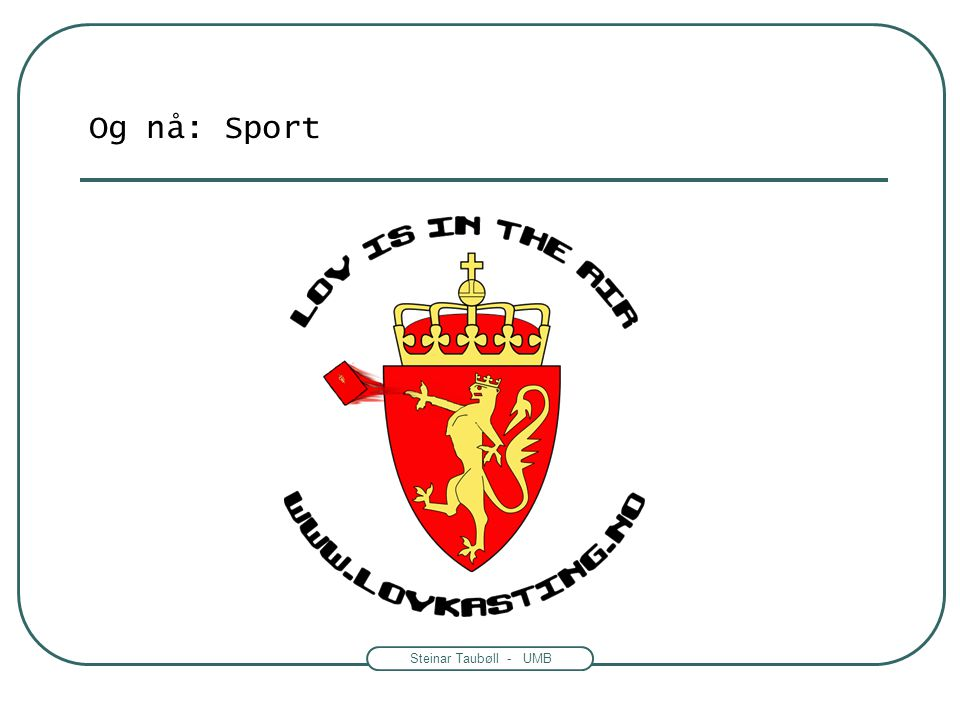 Og nå: Sport