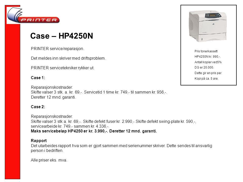 Case – HP4250N PRINTER service/reparasjon.