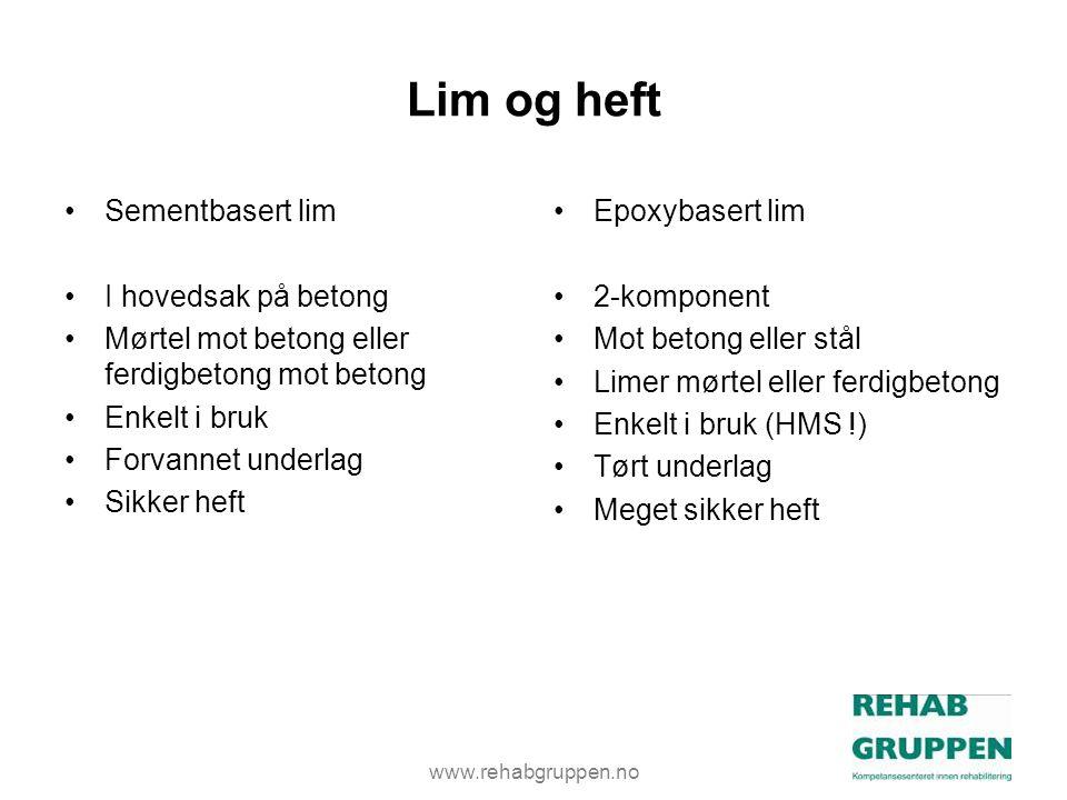 Lim og heft Sementbasert lim I hovedsak på betong