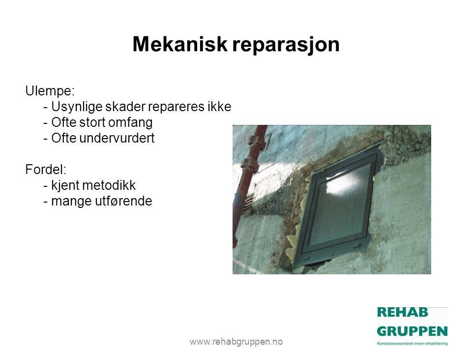 Mekanisk reparasjon Ulempe: - Usynlige skader repareres ikke