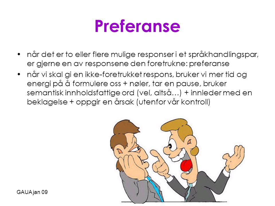 Preferanse når det er to eller flere mulige responser i et språkhandlingspar, er gjerne en av responsene den foretrukne: preferanse.