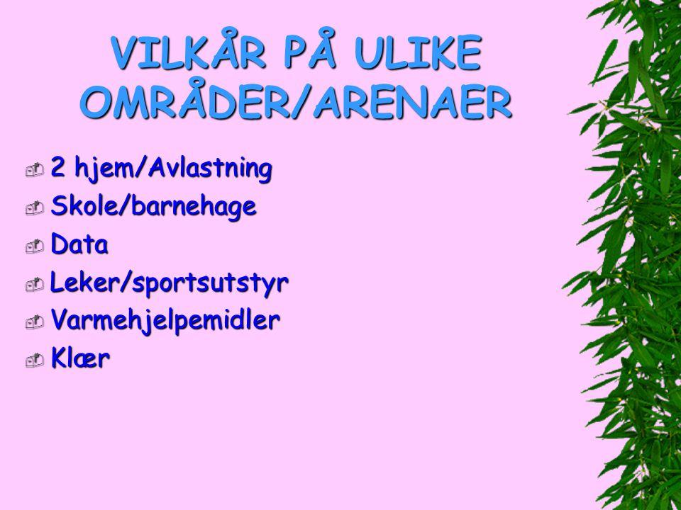 VILKÅR PÅ ULIKE OMRÅDER/ARENAER