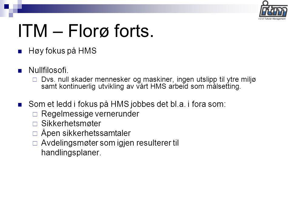 ITM – Florø forts. Høy fokus på HMS Nullfilosofi.