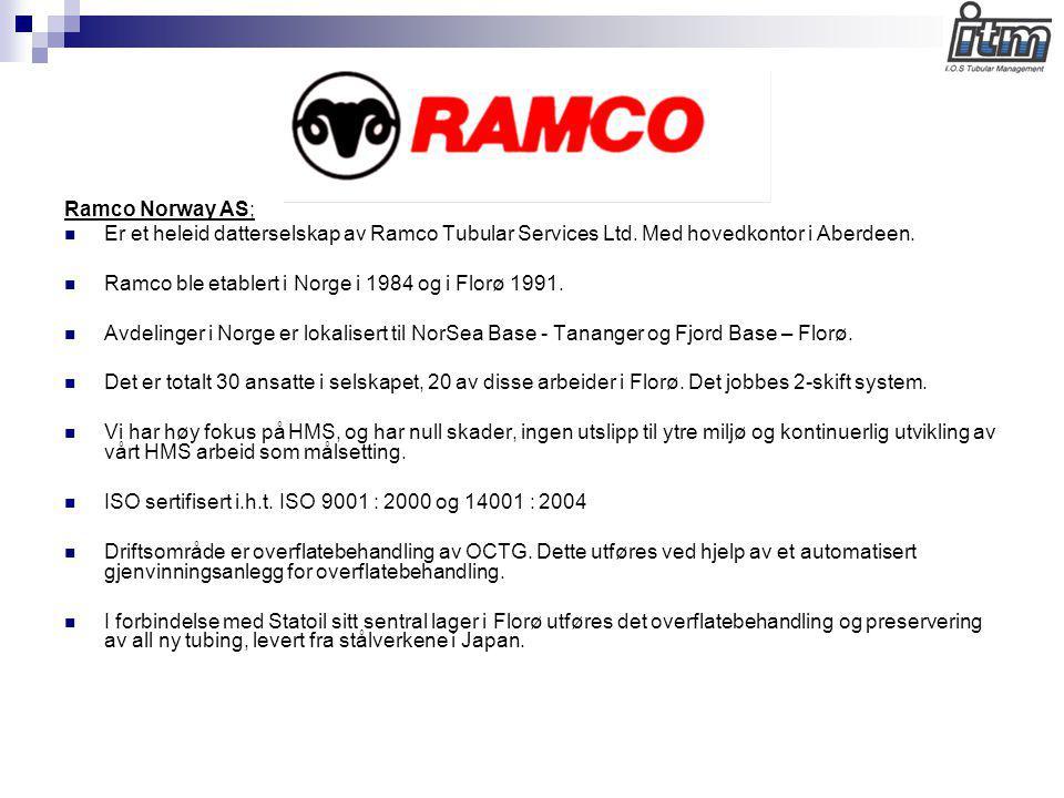 Ramco Norway AS; Er et heleid datterselskap av Ramco Tubular Services Ltd. Med hovedkontor i Aberdeen.