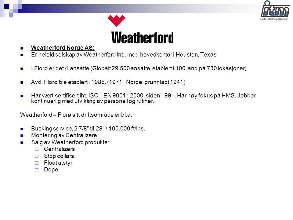 Weatherford Norge AS; Er heleid selskap av Weatherford Int., med hovedkontor i Houston, Texas.