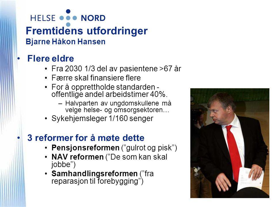 Fremtidens utfordringer Bjarne Håkon Hansen