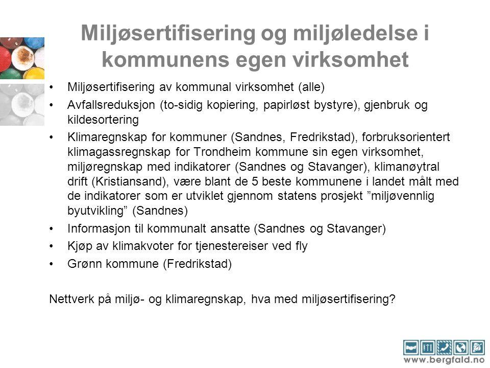 Miljøsertifisering og miljøledelse i kommunens egen virksomhet