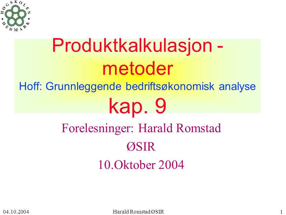 Forelesninger: Harald Romstad ØSIR 10.Oktober 2004