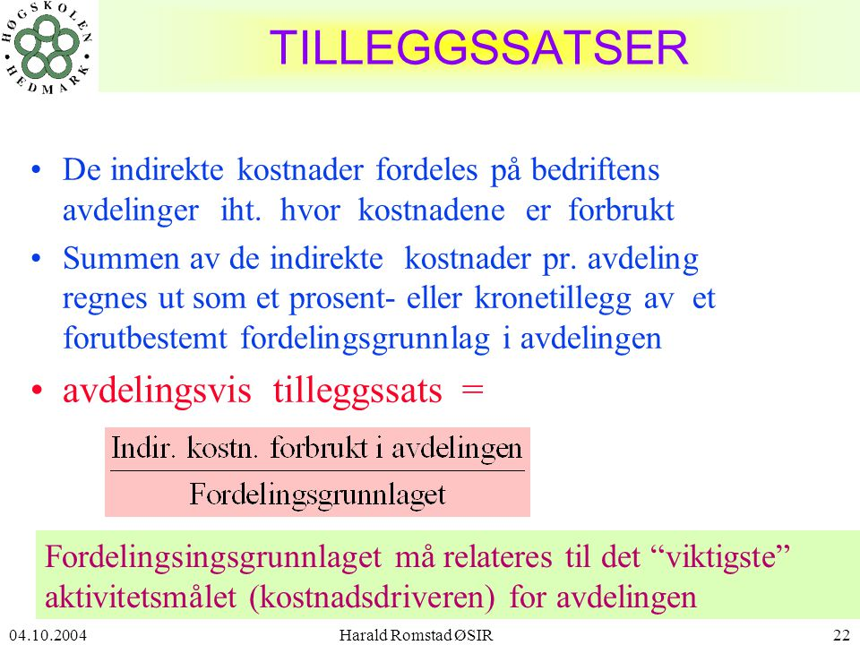 TILLEGGSSATSER avdelingsvis tilleggssats =