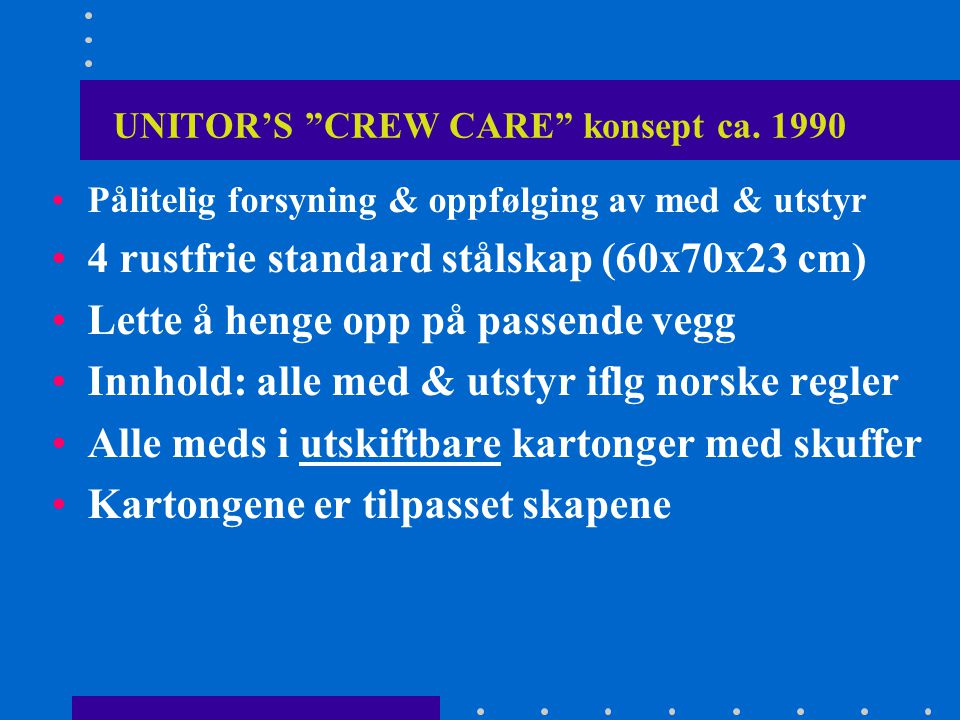 UNITOR'S CREW CARE konsept ca. 1990