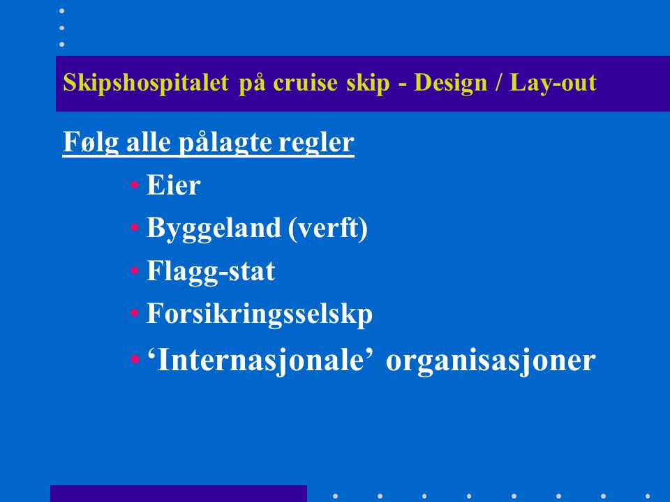 Skipshospitalet på cruise skip - Design / Lay-out