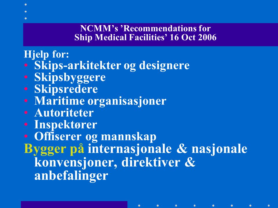 NCMM's 'Recommendations for Ship Medical Facilities' 16 Oct 2006