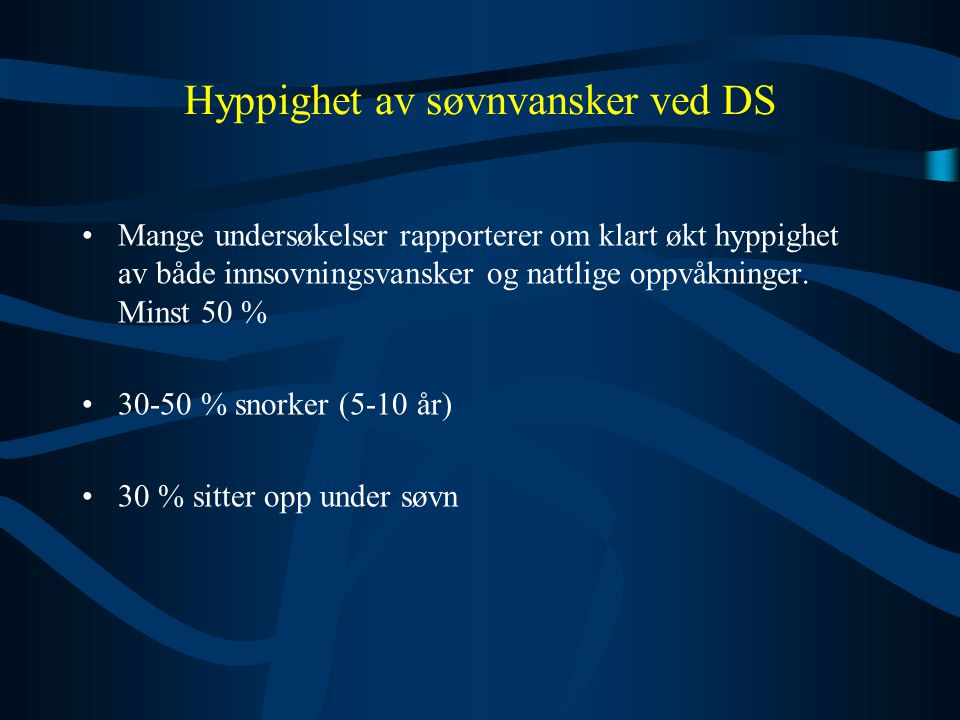 Hyppighet av søvnvansker ved DS