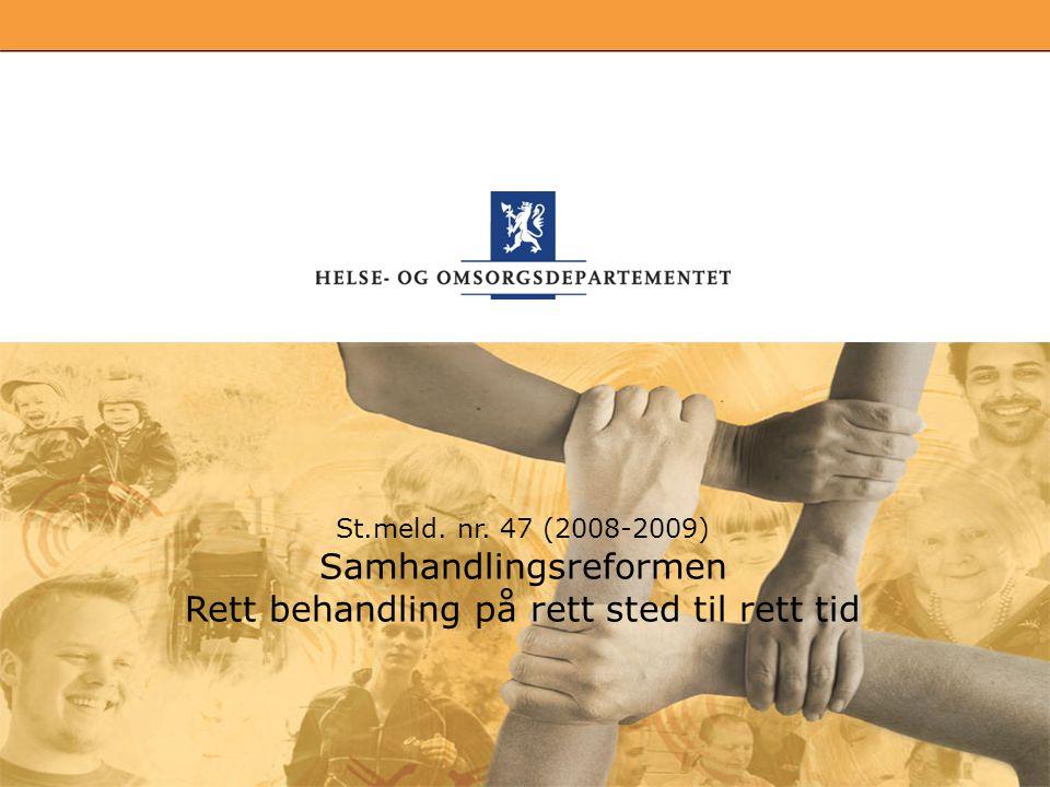 Samhandlingsreformen Rett behandling på rett sted til rett tid
