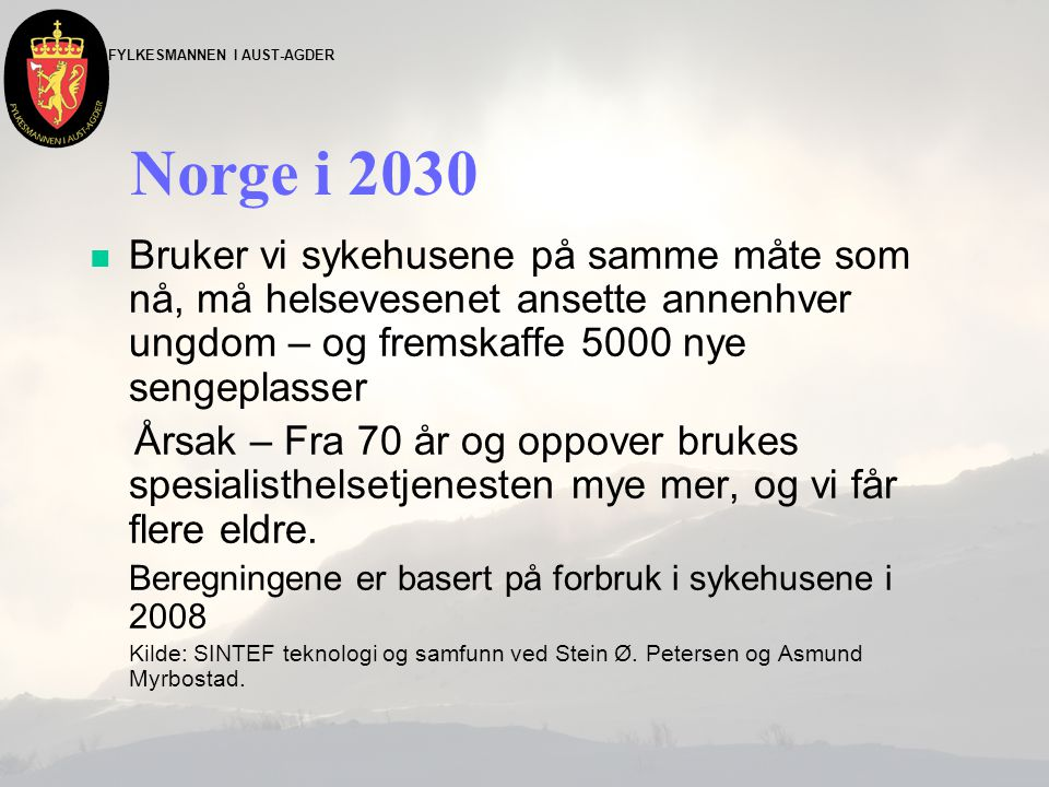 Norge i 2030 Bruker vi sykehusene på samme måte som nå, må helsevesenet ansette annenhver ungdom – og fremskaffe 5000 nye sengeplasser.