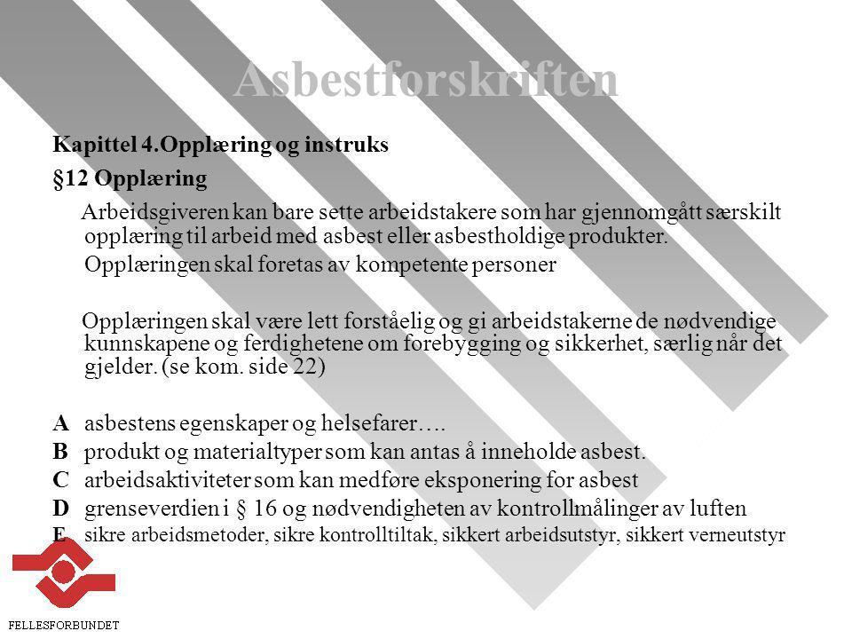 Asbestforskriften Kapittel 4.Opplæring og instruks. §12 Opplæring.