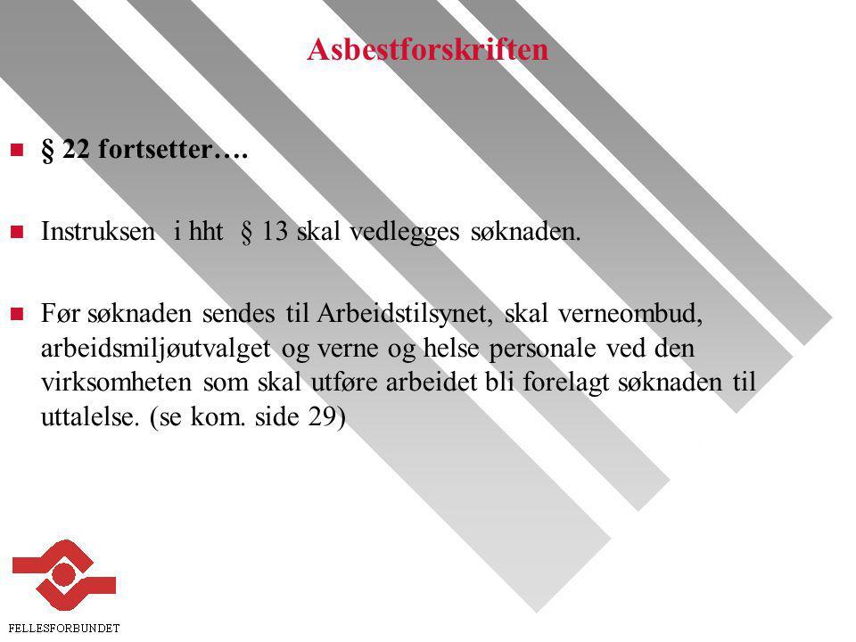 Asbestforskriften § 22 fortsetter….