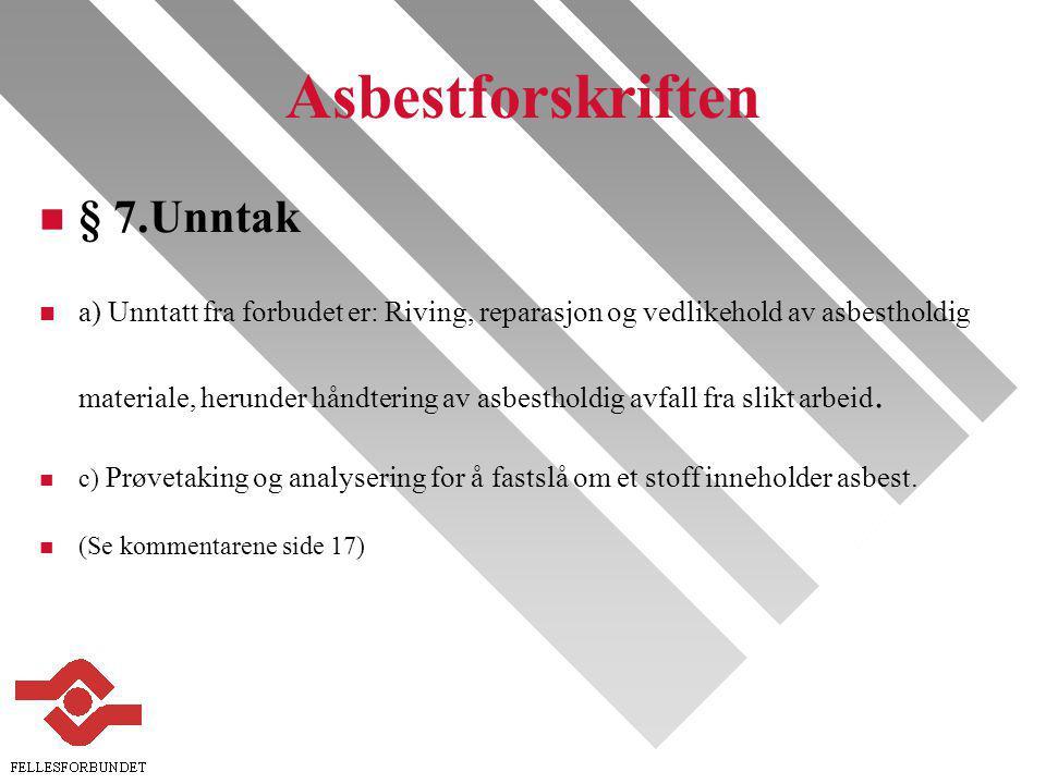 Asbestforskriften § 7.Unntak