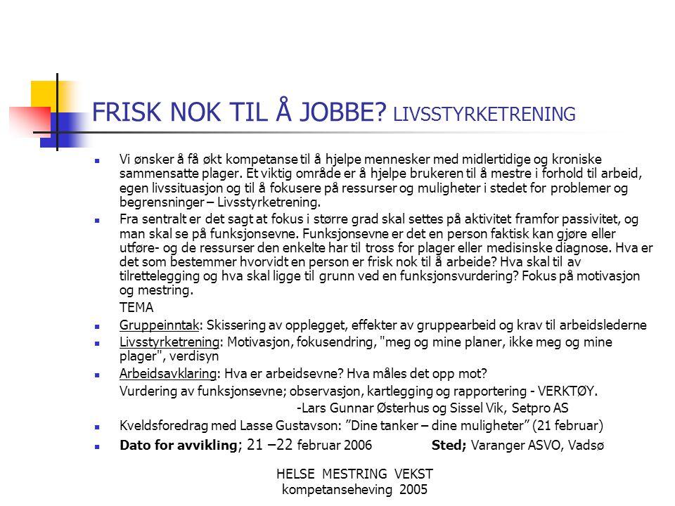 FRISK NOK TIL Å JOBBE LIVSSTYRKETRENING