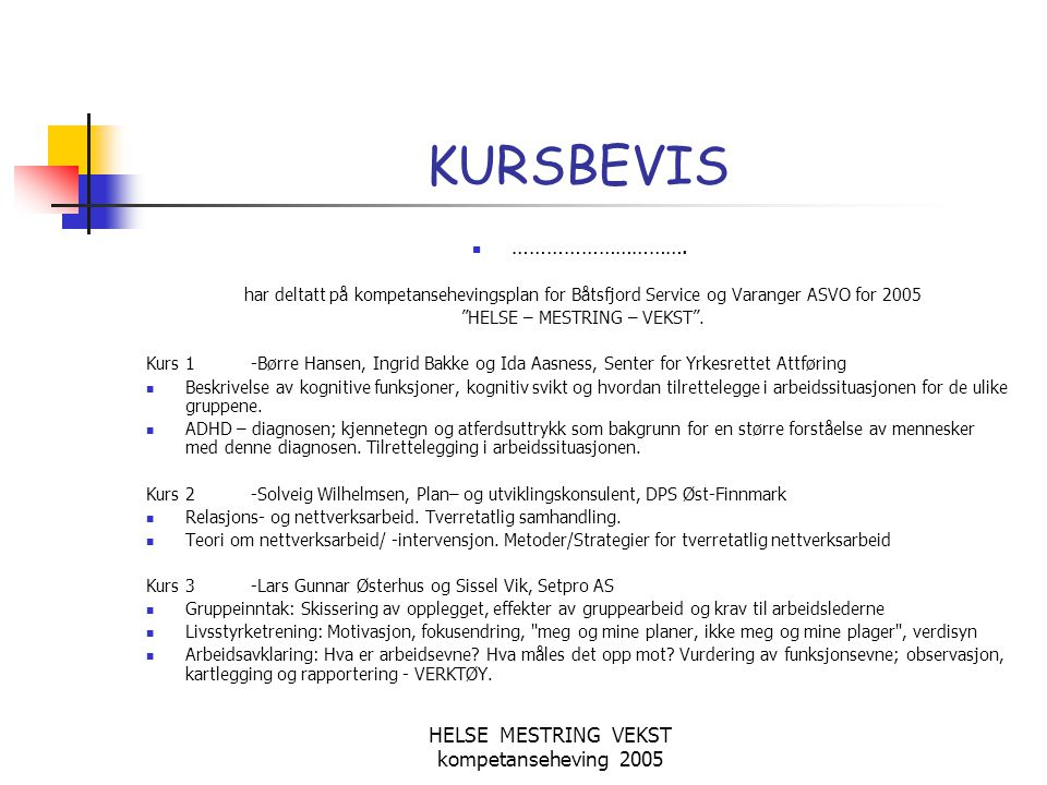 HELSE - MESTRING - VEKST