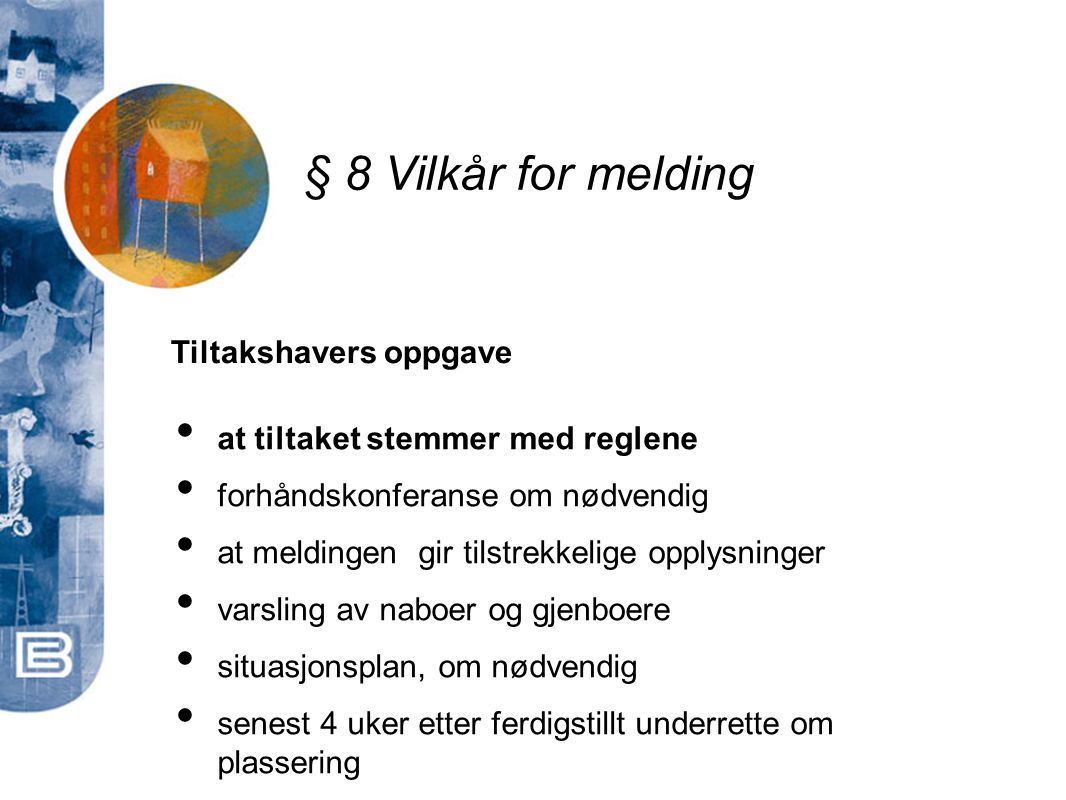 § 8 Vilkår for melding Tiltakshavers oppgave