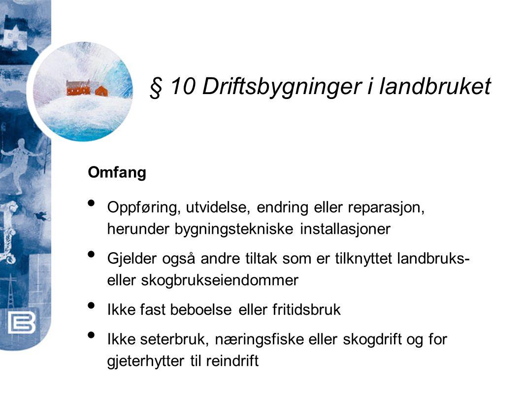 § 10 Driftsbygninger i landbruket