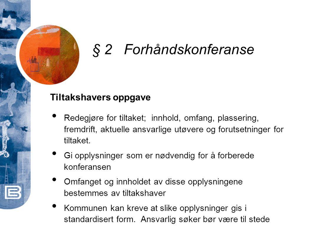 § 2 Forhåndskonferanse Tiltakshavers oppgave