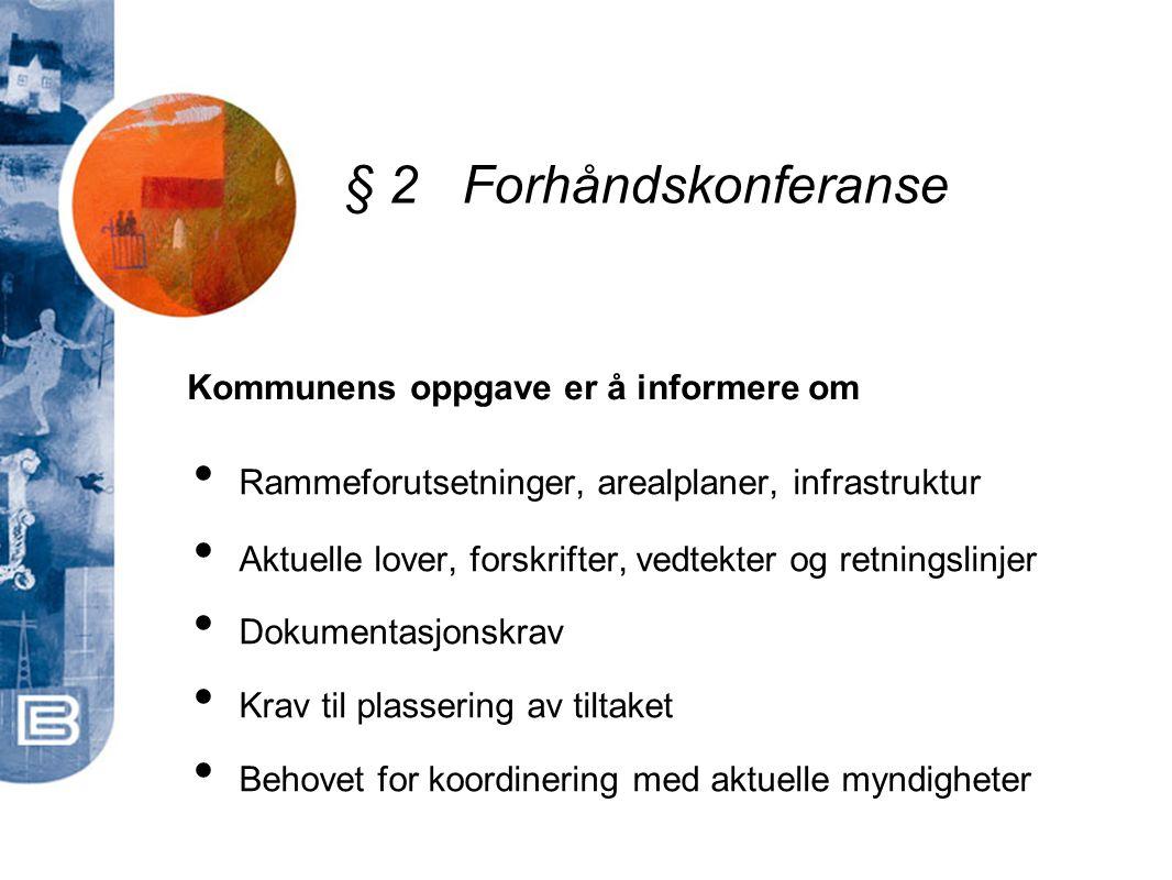 § 2 Forhåndskonferanse Kommunens oppgave er å informere om