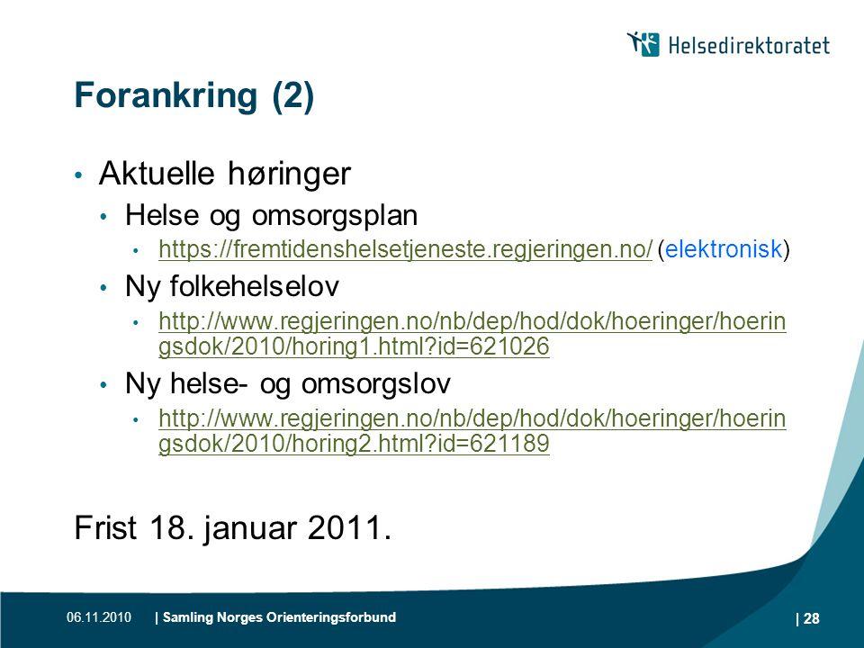 Forankring (2) Aktuelle høringer Frist 18. januar 2011.
