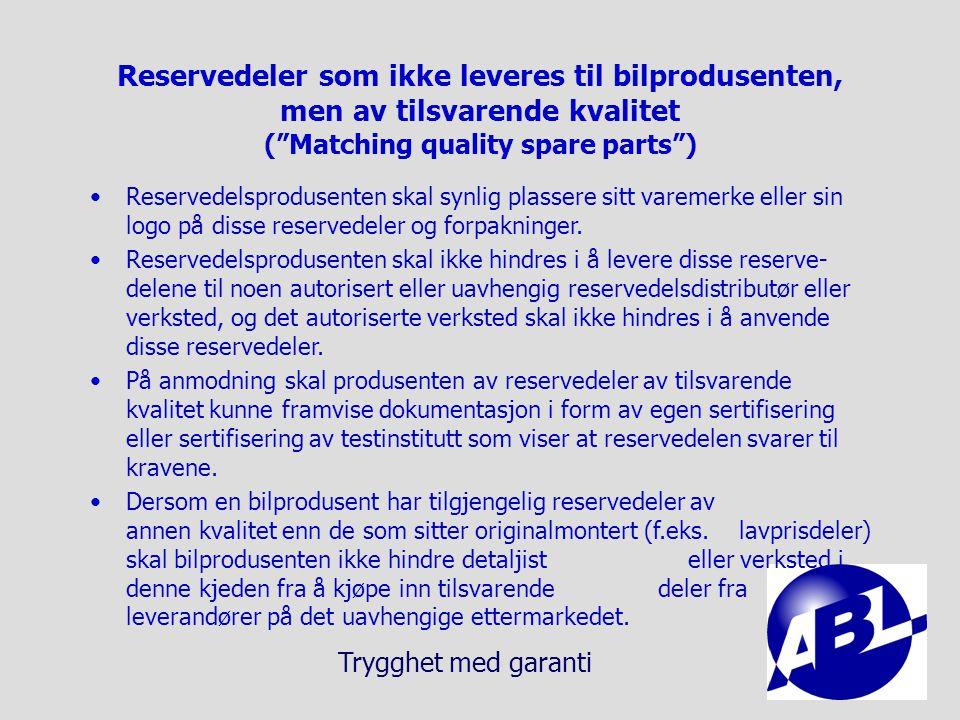 Reservedeler som ikke leveres til bilprodusenten, men av tilsvarende kvalitet ( Matching quality spare parts )