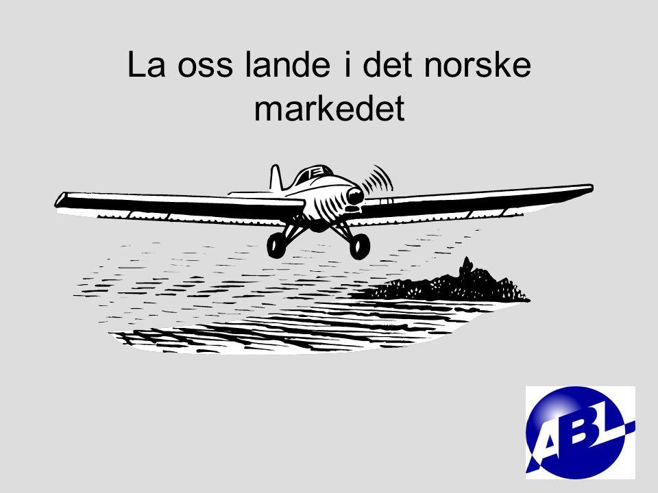 La oss lande i det norske markedet