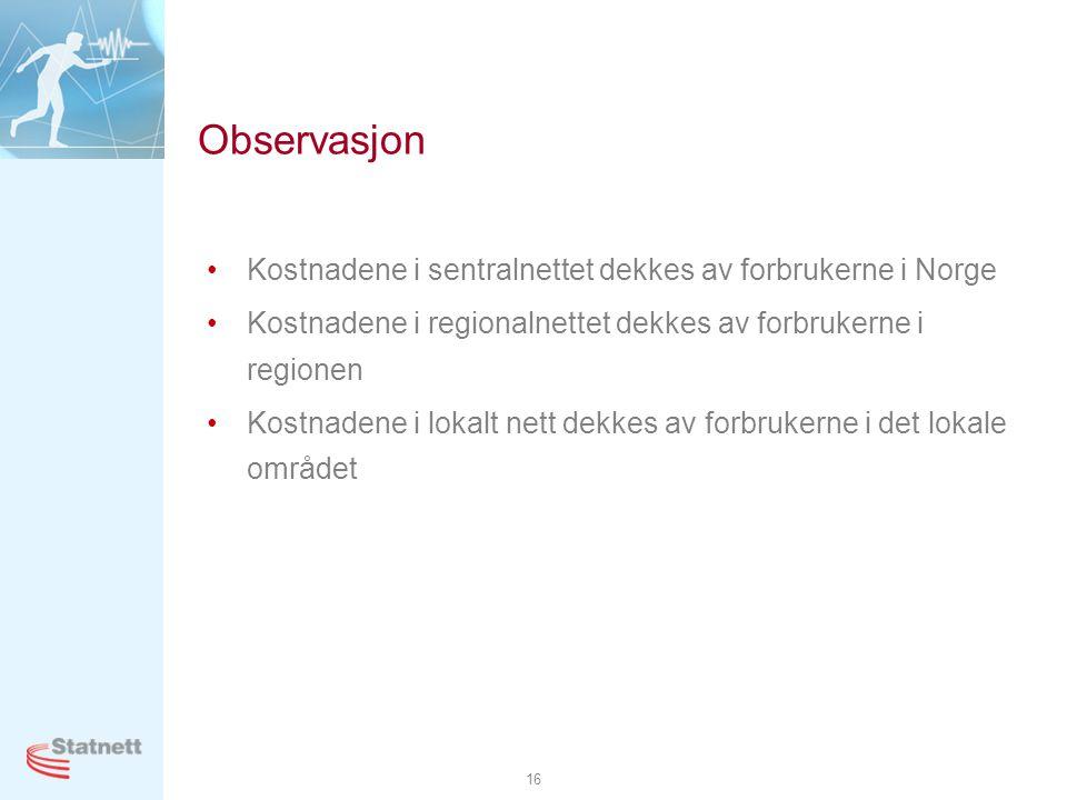 Observasjon Kostnadene i sentralnettet dekkes av forbrukerne i Norge