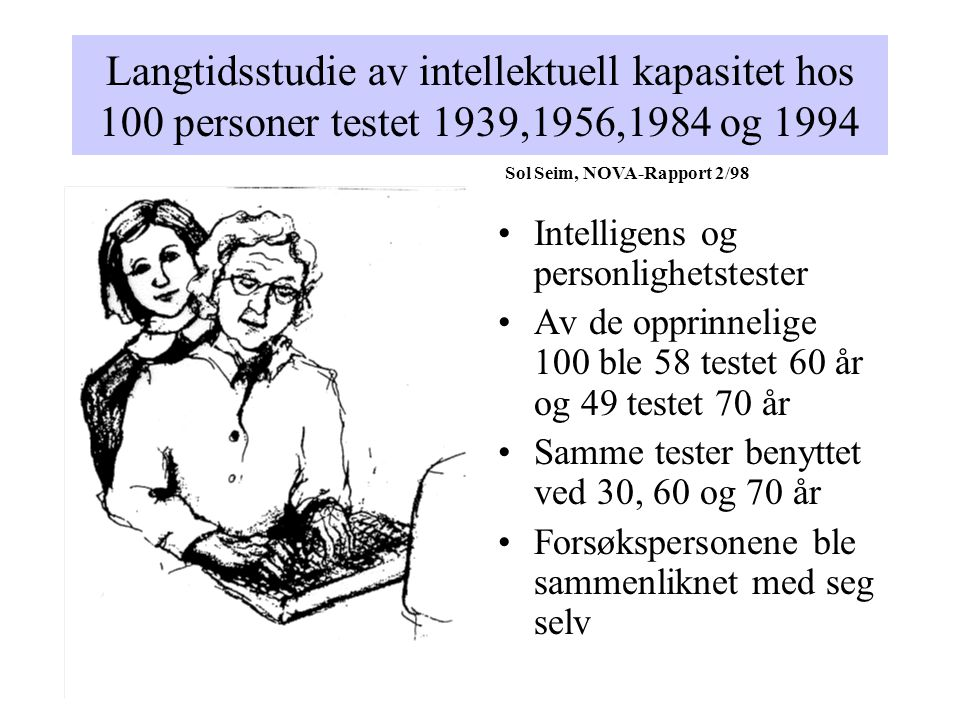 Langtidsstudie av intellektuell kapasitet hos 100 personer testet 1939,1956,1984 og 1994