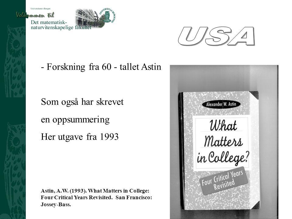 USA Forskning fra 60 - tallet Astin Som også har skrevet