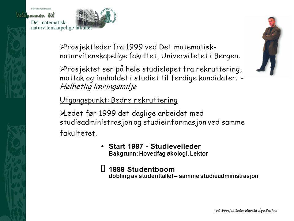 Bakgrunn: Hovedfag økologi, Lektor Ÿ 1989 Studentboom