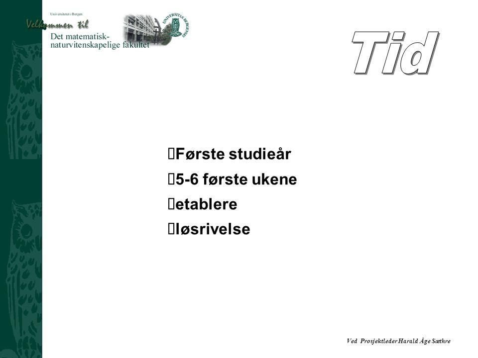 Tid ŸFørste studieår Ÿ5-6 første ukene etablere løsrivelse