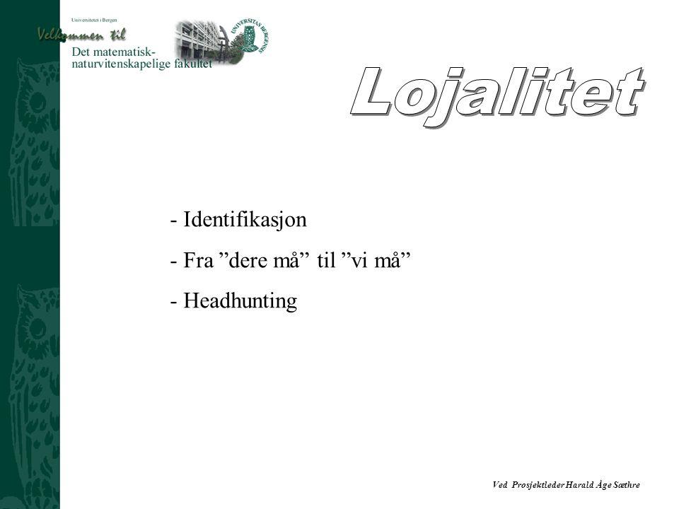 Lojalitet - Identifikasjon - Fra dere må til vi må - Headhunting