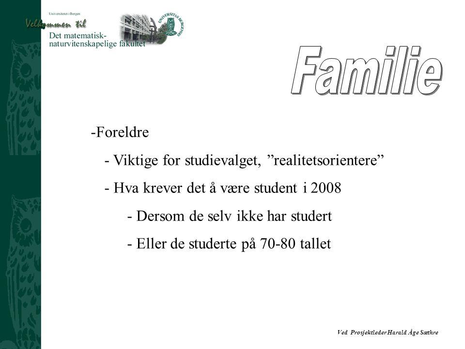 Familie Foreldre Viktige for studievalget, realitetsorientere
