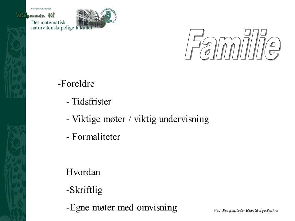 Familie Foreldre Tidsfrister Viktige møter / viktig undervisning