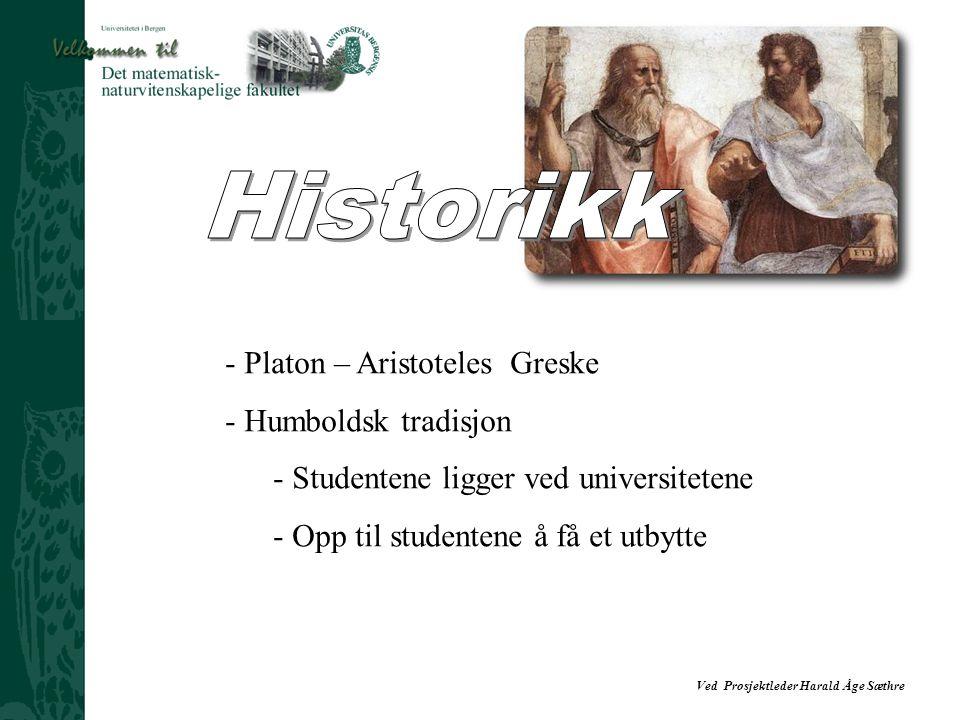 Historikk Platon – Aristoteles Greske Humboldsk tradisjon