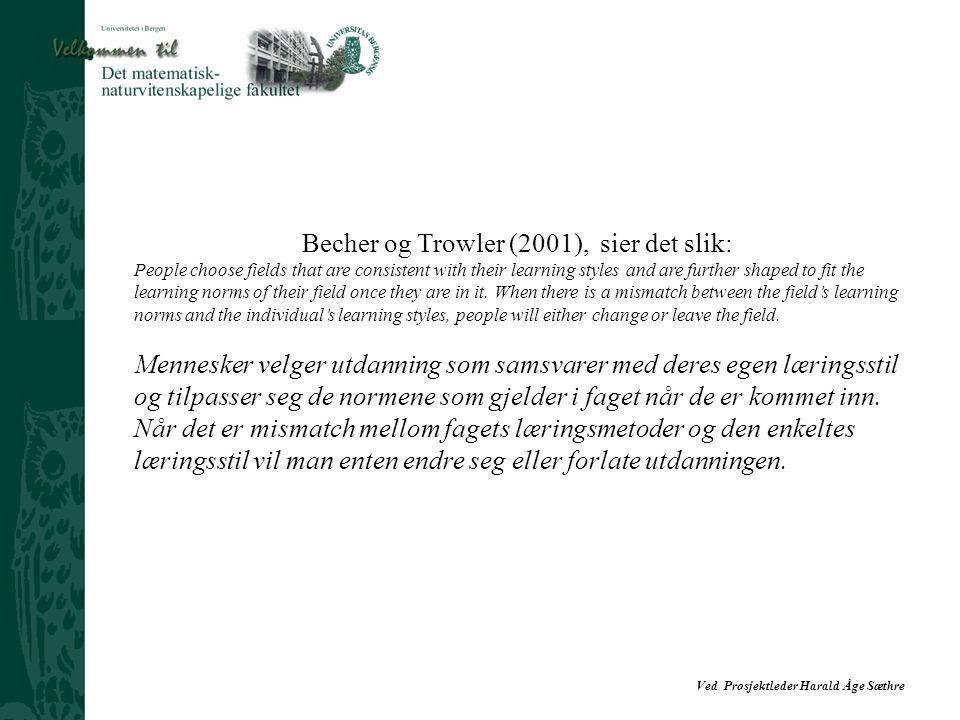 Becher og Trowler (2001), sier det slik: