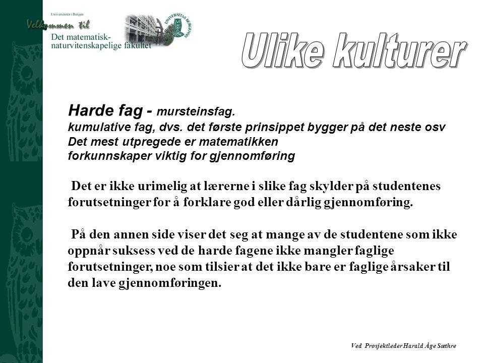 Ulike kulturer Harde fag - mursteinsfag.