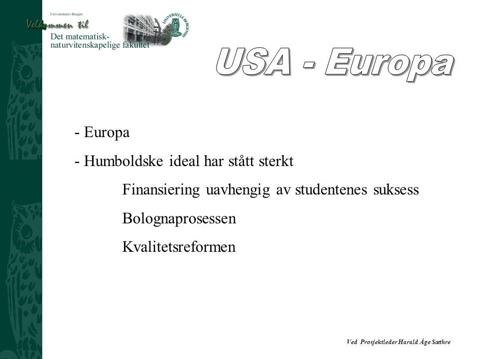 USA - Europa Europa Humboldske ideal har stått sterkt