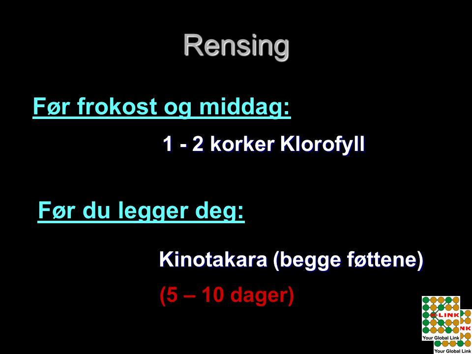 Rensing Før frokost og middag: Før du legger deg: