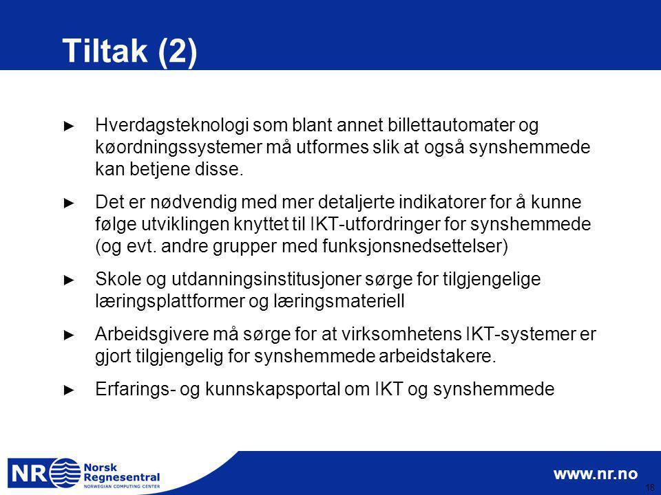 Tiltak (2) Hverdagsteknologi som blant annet billettautomater og køordningssystemer må utformes slik at også synshemmede kan betjene disse.