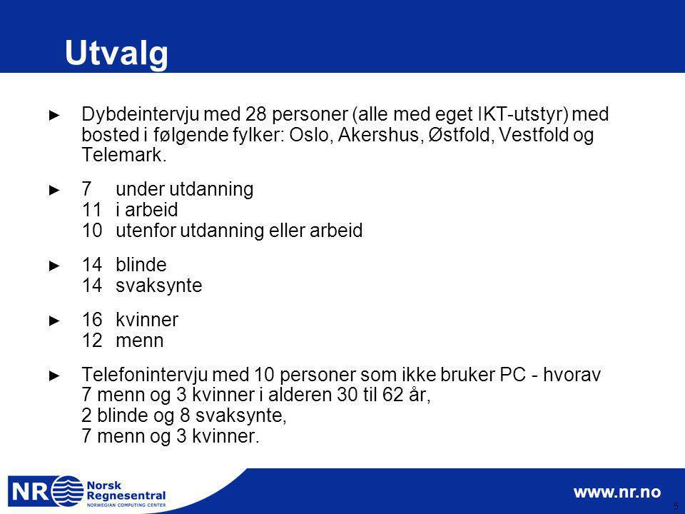 Utvalg Dybdeintervju med 28 personer (alle med eget IKT-utstyr) med bosted i følgende fylker: Oslo, Akershus, Østfold, Vestfold og Telemark.