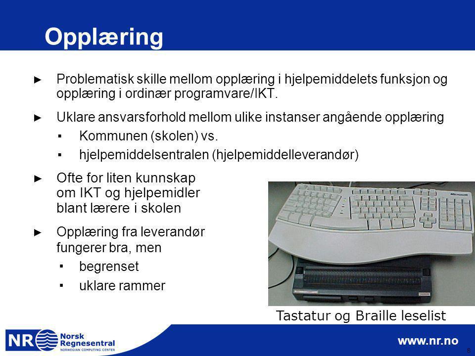 Opplæring Problematisk skille mellom opplæring i hjelpemiddelets funksjon og opplæring i ordinær programvare/IKT.