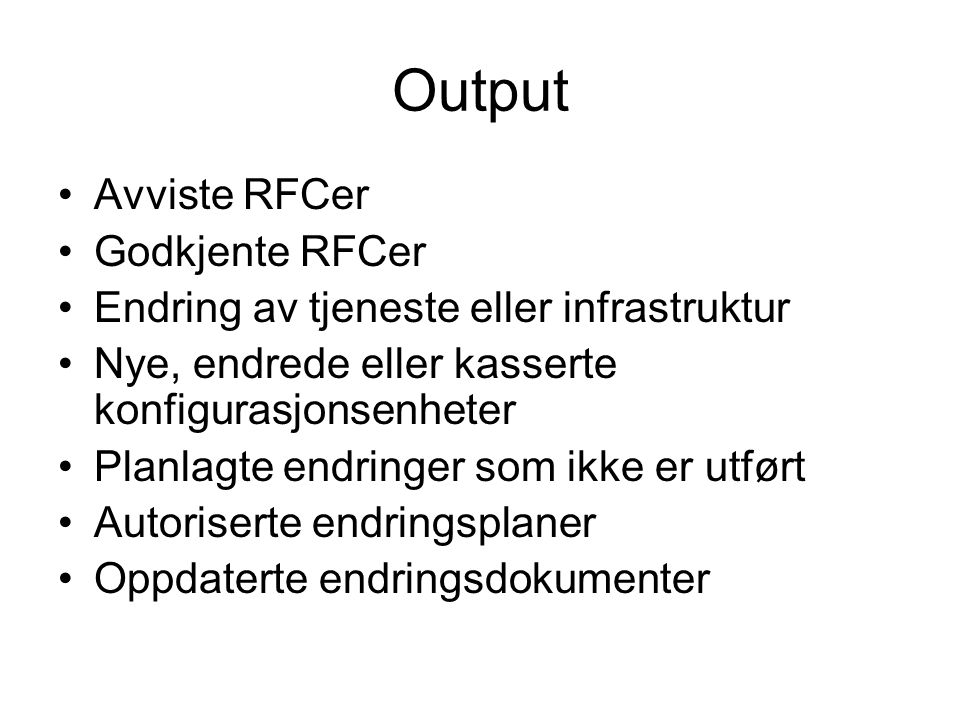 Output Avviste RFCer Godkjente RFCer